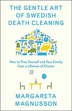 The Gentle Art of Death Cleaning
